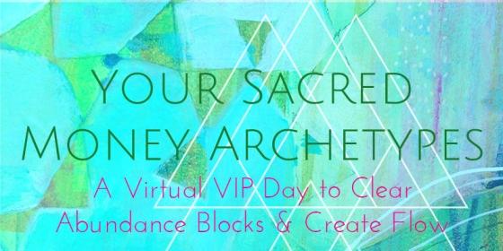 Sacred Money Archetypes VIP Day